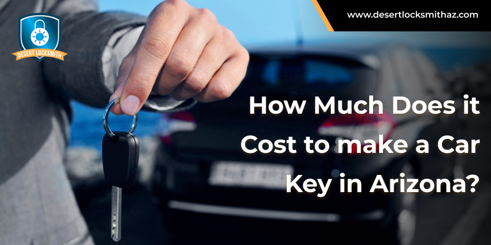 How much does it cost to make a car key in Arizona?