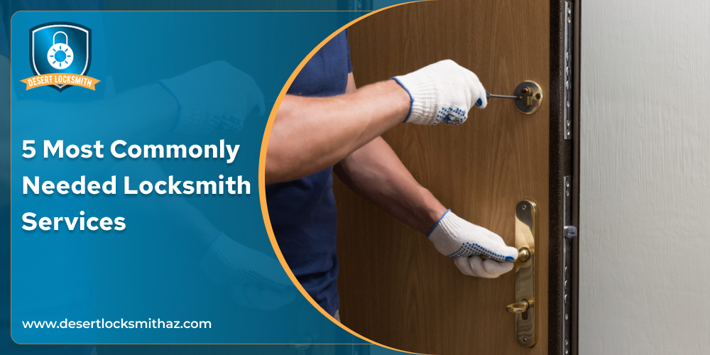 5 Most Commonly Needed Locksmith Services