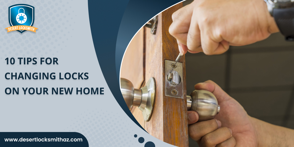 10 Tips For Changing Locks On Your New Home