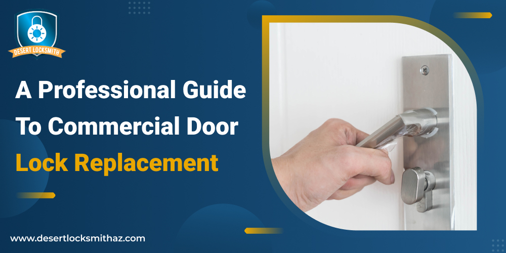 A Professional Guide To Commercial Door Lock Replacement