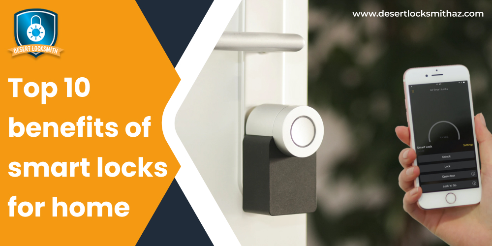 Top 10 benefits of smart locks for home
