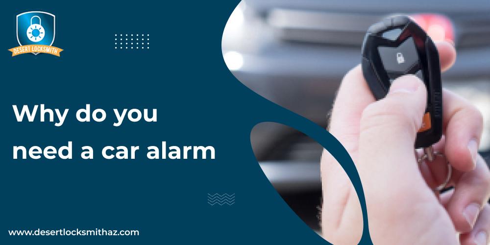 Why do you need a car alarm?